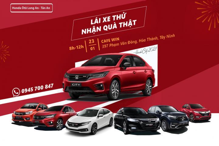 Honda Ôtô Long An hân hạnh giới thiệu sự kiện Lái xe thử nhận quà thật tại Hòa Thành – Tây Ninh